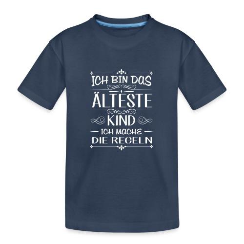 Ich bin das älteste Kind ich mache die Regeln - Teenager Premium Bio T-Shirt