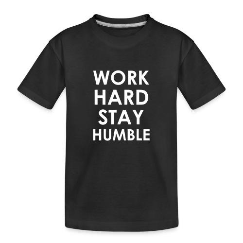WORK HARD STAY HUMBLE - Teenager Premium Bio T-Shirt