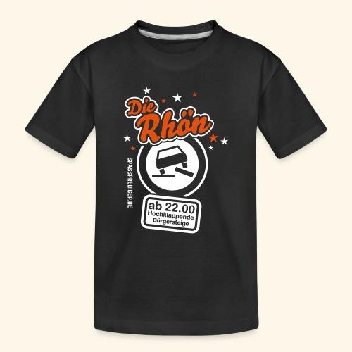 Sprüche T Shirt Die Rhön - Teenager Premium Bio T-Shirt