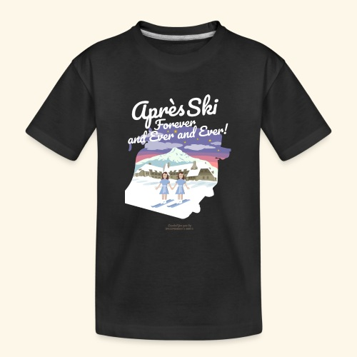 Apres Ski Forever - Teenager Premium Bio T-Shirt