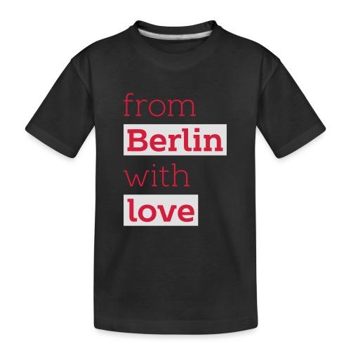 From Berlin with Love - Teenager Premium Bio T-Shirt