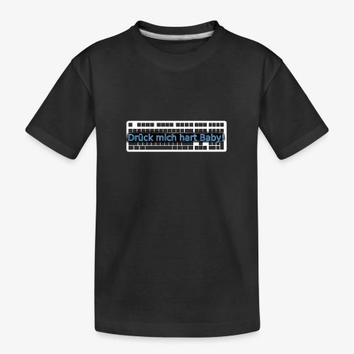 Drück mich hart Baby! [Premium] - Teenager Premium Bio T-Shirt
