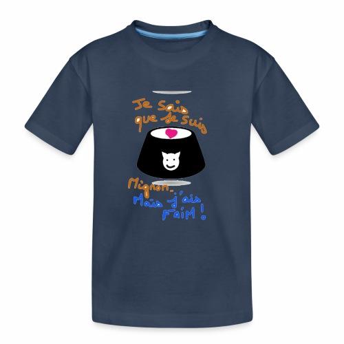Je sais que je suis mignon, mais j'ai faim ! - T-shirt bio Premium Ado
