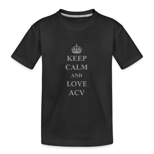 Keep Calm and Love ACV - Schriftzug - Teenager Premium Bio T-Shirt