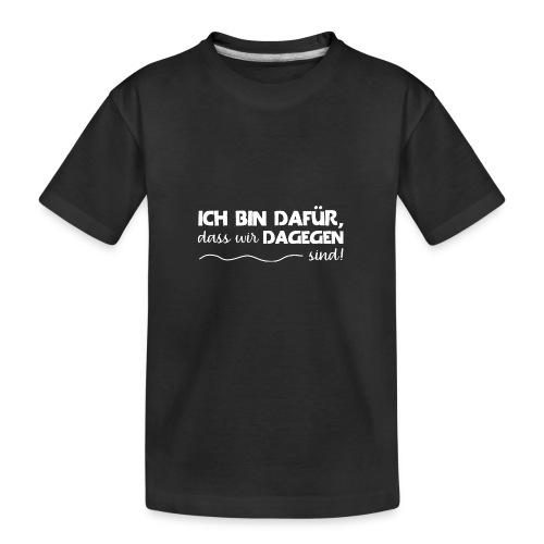 Message - Ich bin dafür 2 - Teenager Premium Bio T-Shirt