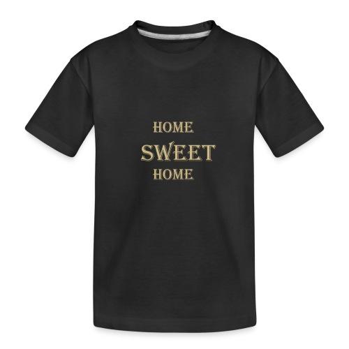 HOME sweet Home - Teenager Premium Organic T-Shirt