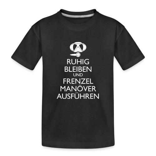 Ruhig bleiben und Frenzel Manöver ausführen - Teenager Premium Bio T-Shirt