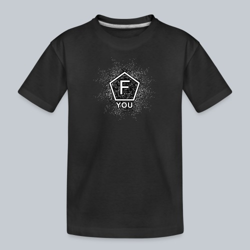 F... YOU - Teenager Premium Bio T-Shirt