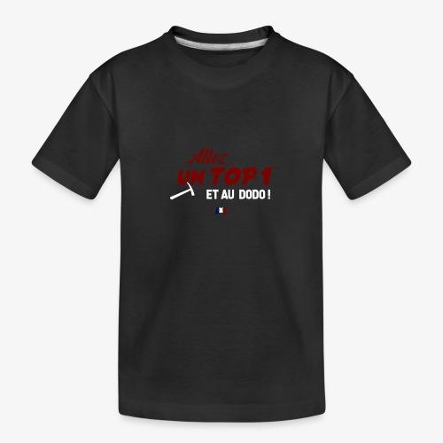 Allez, un TOP 1 et au dodo ! - T-shirt bio Premium Ado