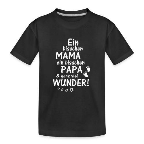 Ein bisschen Mama Papa & ganz viel Wunder - Teenager Premium Bio T-Shirt