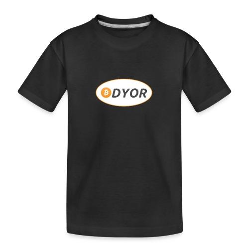 DYOR - option 2 - Teenager Premium Organic T-Shirt