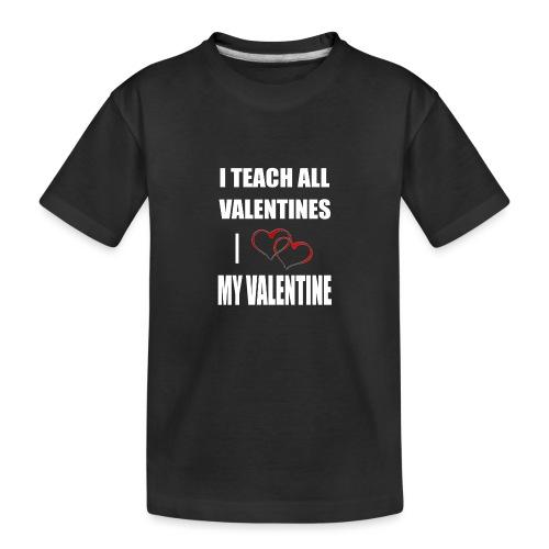 Ich lehre alle Valentines - Ich liebe meine Valen - Teenager Premium Bio T-Shirt