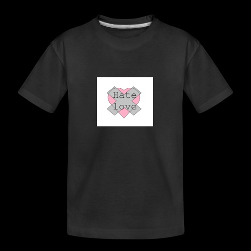 Hate love - Camiseta orgánica premium adolescente