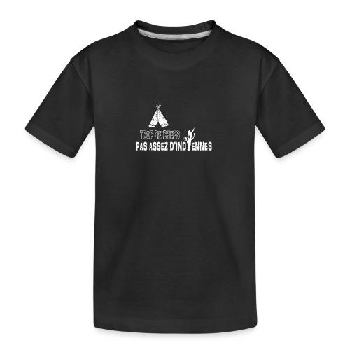 Trop de chefs pas assez d indiennes ! - T-shirt bio Premium Ado