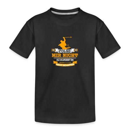 Folge mir nicht du wirst es nicht schaffen - Teenager Premium Bio T-Shirt