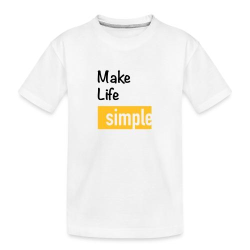 Make Life Simple - T-shirt bio Premium Ado