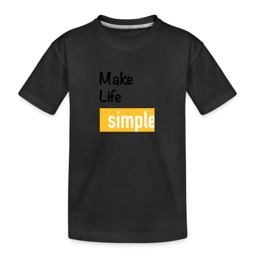 Make Life Simple - T-shirt bio Premium Ado