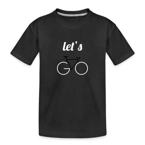 Let's GO - Teenager Premium Bio T-Shirt