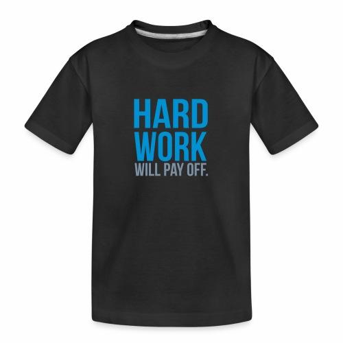 hard work will pay off - Teenager Premium Organic T-Shirt