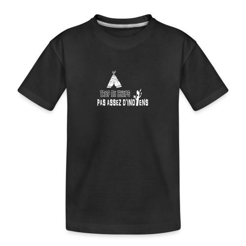TROP DE CHEFS, PAS ASSEZ D'INDIENS - T-shirt bio Premium Ado