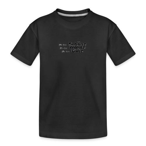 Schöne, Gute, Wahre - Teenager Premium Bio T-Shirt