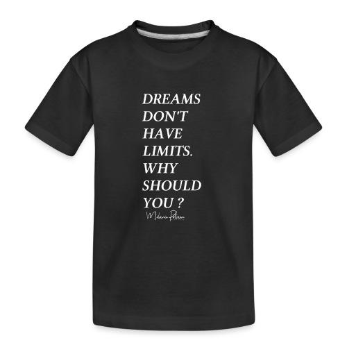 DREAMS DON'T HAVE LIMITS - T-shirt bio Premium Ado