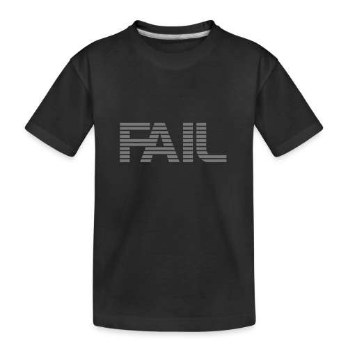 FAIL - Teenager Premium Bio T-Shirt