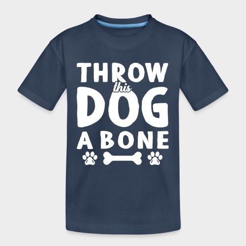 THROW THIS DOG A BONE - Teenager Premium Bio T-Shirt