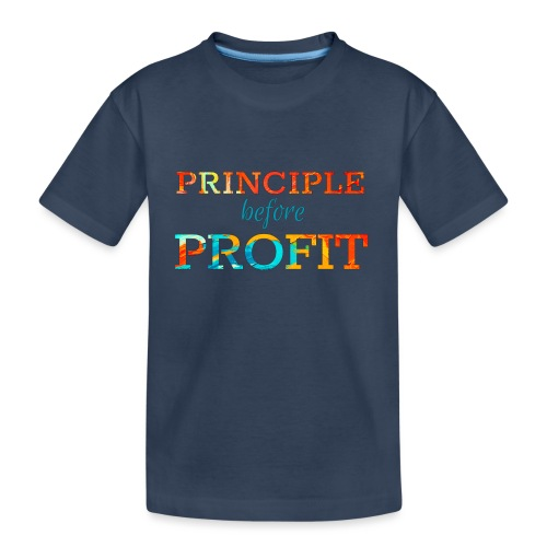 Principle Before Profit - Teenager Premium Organic T-Shirt