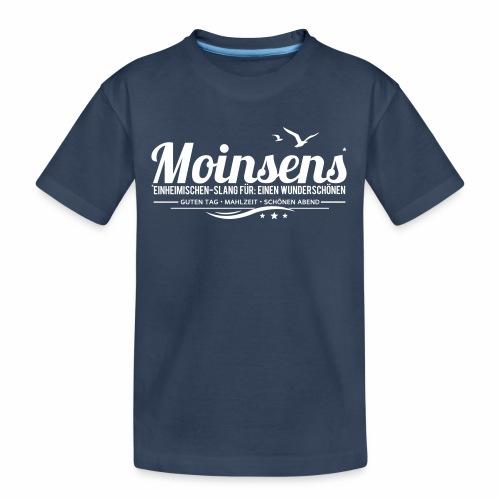 MOINSENS - Einheimischen-Slang - Teenager Premium Bio T-Shirt