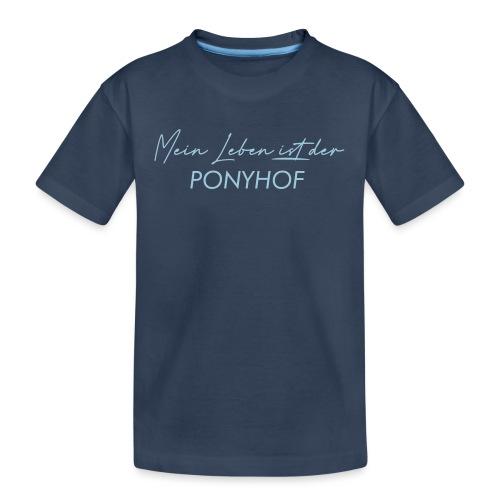 Mein Leben ist der Ponyhof - Teenager Premium Bio T-Shirt