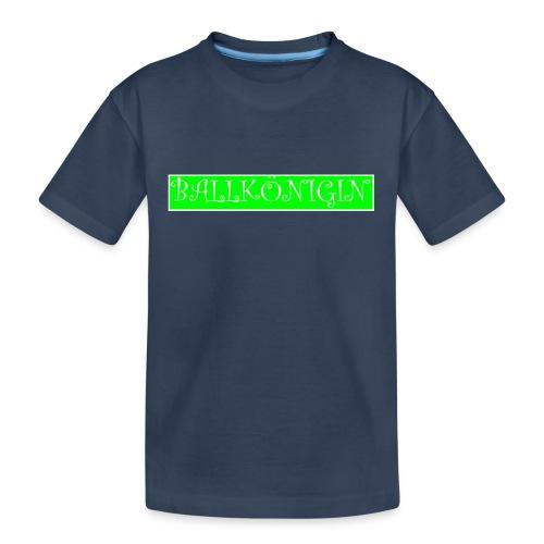 Ballkönigin - Teenager Premium Bio T-Shirt