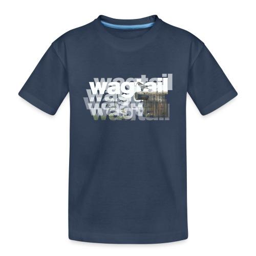 Wagtail - Teenager Premium Organic T-Shirt