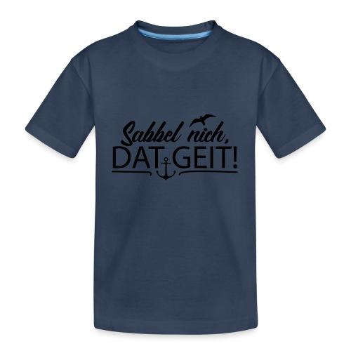 Sabbel nich, dat geit! - Teenager Premium Bio T-Shirt