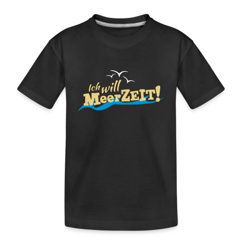 Ich will MeerZEIT - Teenager Premium Bio T-Shirt