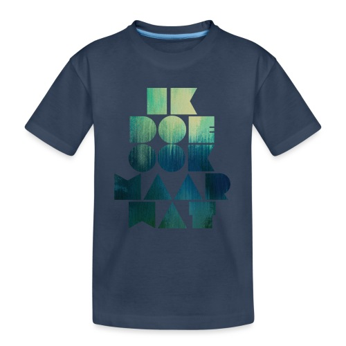 Ik doe ook maar wat - Teenager premium biologisch T-shirt