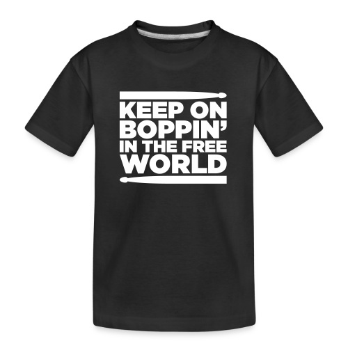 Keep on Boppin' - Teenager Premium Organic T-Shirt