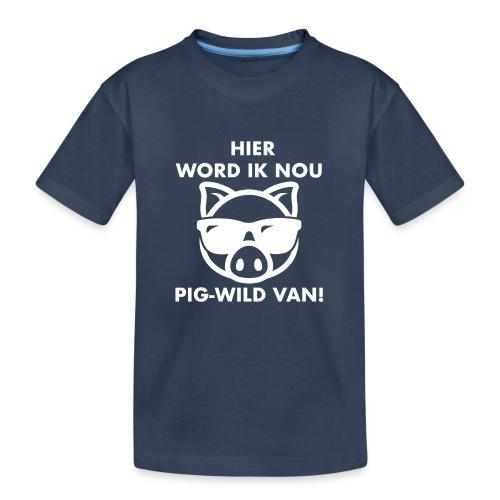 Hier word ik nou PIG-WILD VAN! - Teenager premium biologisch T-shirt