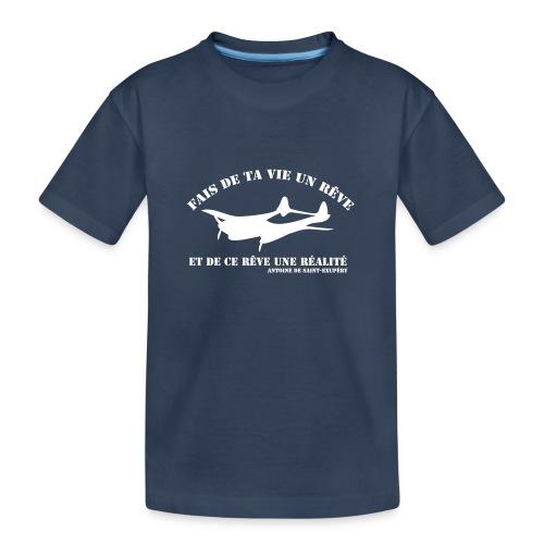 ta vie un rêve - T-shirt bio Premium Ado