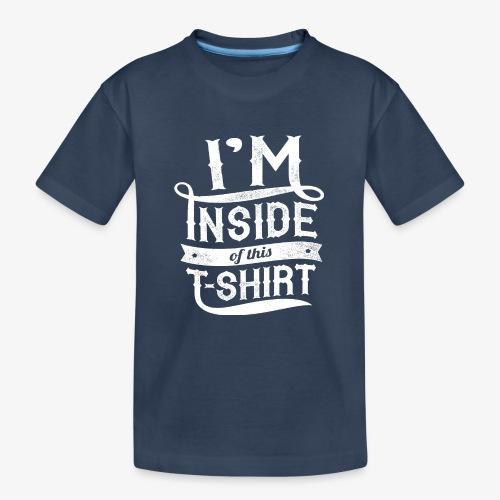 Dans l'intérieur de ce T-shirt - T-shirt bio Premium Ado