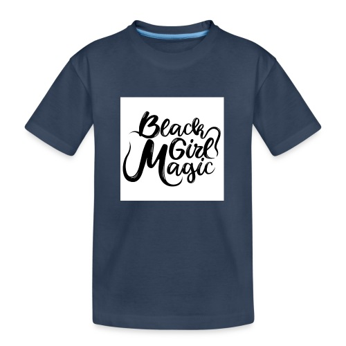 Black Girl Magic 1 Black Text - Teenager Premium Organic T-Shirt