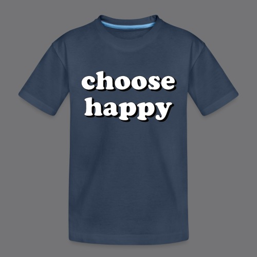 CHOOSE HAPPY Tee Shirts - Teenager Premium Organic T-Shirt