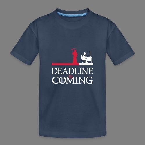 deadline is coming - Teenager Premium Bio T-Shirt