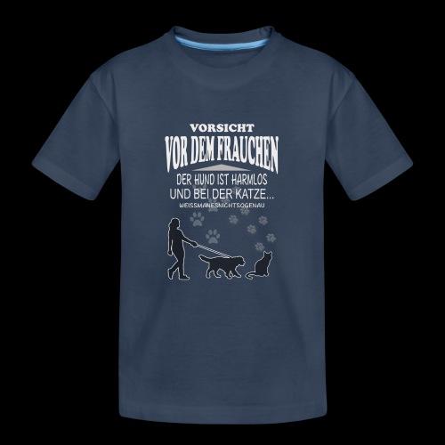 Vorsicht vor dem FRAUCHEN - Teenager Premium Bio T-Shirt