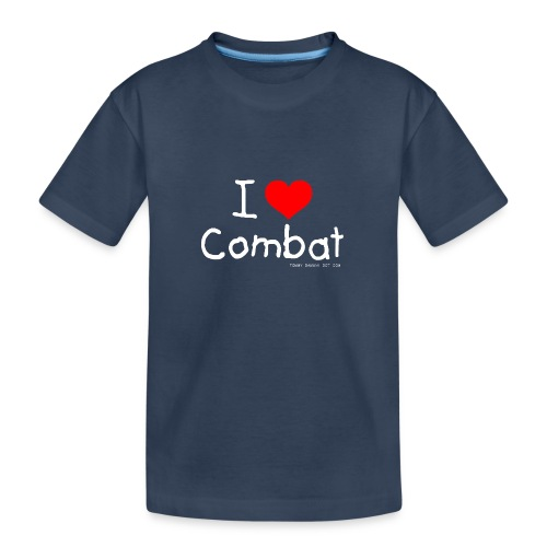 I Love Combat - White Font - Teenager Premium Organic T-Shirt