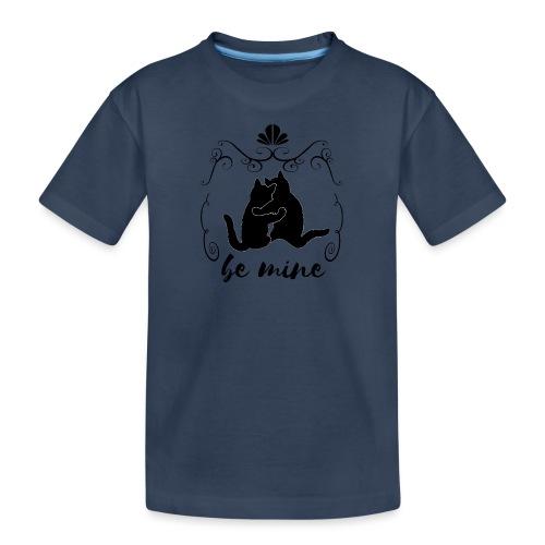 Be mine du gehörst zu mir - Teenager Premium Bio T-Shirt