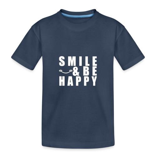 SMILE AND BE HAPPY - Teenager Premium Organic T-Shirt