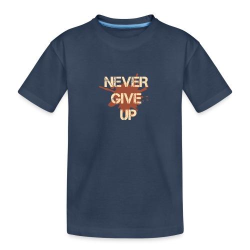 Never give up - Teenager Premium Organic T-Shirt
