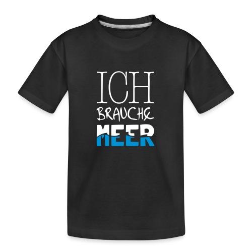 Ich brauche Meer - Teenager Premium Bio T-Shirt