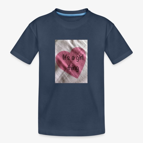 It's a girl thing! - Teenager Premium Organic T-Shirt